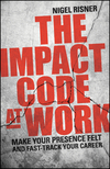 thumbnail image: The Impact Code at Work: Make Your Presence Felt and Fast-Track Your Career