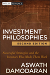 Investment Philosophies: Successful Strategies and the Investors Who Made Them Work, 2nd Edition (1118011511) cover image