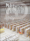 Machine Landscapes: Architectures of the Post Anthropocene (1119453011) cover image