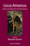 Locus Amoenus: Gardens and Horticulture in the Renaissance (1444361511) cover image