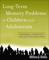Long-Term Memory Problems in Children and Adolescents: Assessment, Intervention, and Effective Instruction (0470438312) cover image