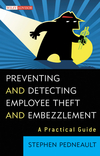 Preventing and Detecting Employee Theft and Embezzlement: A Practical Guide (0470545712) cover image