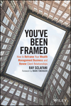 You've Been Framed: How to Reframe Your Wealth Management Business and Renew Client Relationships (1119062012) cover image