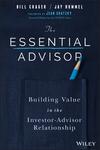 The Essential Advisor: Building Value in the Investor-Advisor Relationship (1119260612) cover image