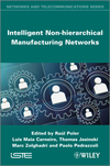 Intelligent Non-hierarchical Manufacturing Networks (1848214812) cover image