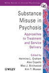 Substance Misuse in Psychosis: Approaches to Treatment and Service Delivery (0470013613) cover image