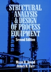 Structural Analysis and Design of Process Equipment, 2nd Edition (0471624713) cover image