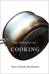 The Meaning of Cooking (0745646913) cover image
