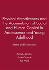 Physical Attractiveness and the Accumulation of Social and Human Capital in Adolescence and Young Adulthood: Assets and Distractions (1118880013) cover image