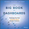 The Big Book of Dashboards: Visualizing Your Data Using Real-World Business Scenarios (1119282713) cover image