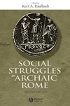 Social Struggles in Archaic Rome: New Perspectives on the Conflict of the Orders, 2nd, Expanded and Updated Edition (1405100613) cover image