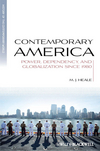 Contemporary America: Power, Dependency, and Globalization since 1980 (1405136413) cover image
