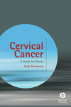 Cervical Cancer: A Guide for Nurses, 1st Edition 0470061014