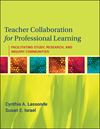 Teacher Collaboration for Professional Learning: Facilitating Study, Research, and Inquiry Communities  (0470461314) cover image
