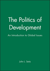 The Politics of Development: An Introduction to Global Issues (0631158014) cover image