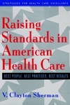 Raising Standards in American Health Care: Best People, Best Practices, Best Results (0787946214) cover image