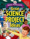 Janice betway官网VanCleave's Great Science Project Ideas from Real Kids