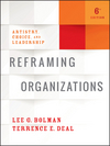 Reframing Organizations: Artistry, Choice, and Leadership, 6th Edition (1119281814) cover image