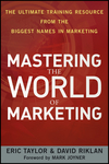 Mastering the World of Marketing: The Ultimate Training Resource from the Biggest Names in Marketing (0470888415) cover image