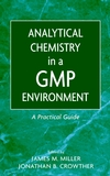 Analytical Chemistry in a GMP Environment: A Practical Guide (0471314315) cover image
