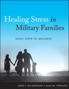 Healing Stress in Military Families: Eight Steps to Wellness (1118038215) cover image