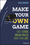 Make Your Own Game: Take Stock, Break Rules, Own Your Life. (1119221315) cover image