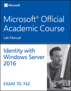 70-742 Identity with Windows Server 2016 Lab Manual (1119419115) cover image