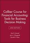 Caliber Course for Financial Accounting: Tools for Business Decision Making, 2E (0471412716) cover image