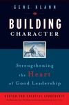 Building Character: Strengthening the Heart of Good Leadership (0787981516) cover image