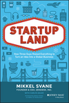 Startupland: How Three Guys Risked Everything to Turn an Idea into a Global Business (1118980816) cover image