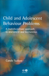 thumbnail image: Child and Adolescent Behavioural Problems A Multi-disciplinary Approach to Assessment and Intervention