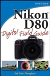 Nikon D80 Digital Field Guide (0470120517) cover image