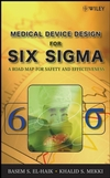 Medical Device Design for Six Sigma: A Road Map for Safety and Effectiveness (0470168617) cover image