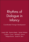 Rhythms of Dialogue in Infancy: Coordinated Timingin Development (0631232117) cover image