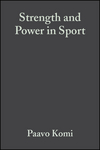 The Encyclopaedia of Sports Medicine: An IOC Medical Commission Publication, 2nd Edition, Volume III, Strength and Power in Sport (0632059117) cover image