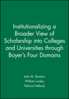 Institutionalizing a Broader View of Scholarship into Colleges and Universities through Boyer's Four Domains (0787958417) cover image