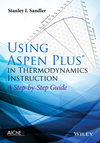 Using Aspen Plus in Thermodynamics Instruction: A Step-by-Step Guide (1118996917) cover image