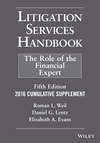 Litigation Services Handbook, 2016 Cumulative Supplement: The Role of the Financial Expert, 5th Edition (1119244617) cover image