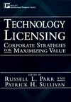 Technology Licensing: Corporate Strategies for Maximizing Value (0471130818) cover image