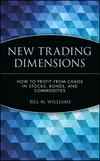 New Trading Dimensions: How to Profit from Chaos in Stocks, Bonds, and Commodities (0471295418) cover image