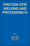 Friction Stir Welding and Processing IV (0873396618) cover image