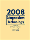 Magnesium Technology 2008: Proceedings of a Symposium Sponsored by the Magnesium Committee of the Light Metals Division of the Minerals, Metals and Materials (0873397118) cover image