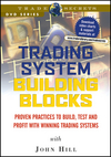Trading System Building Blocks: Proven Practices to Build, Test and Profit with Winning Trading Systems (1592800718) cover image