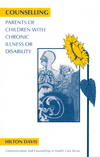 thumbnail image: Counselling Parents of Children with Chronic Illness or Disability