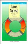 Career Survival: Strategic Job and Role Planning (0893842419) cover image