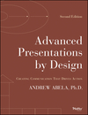 Advanced Presentations by Design: Creating Communication that Drives Action, 2nd Edition (1118347919) cover image