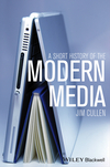 A Short History of the Modern Media (1444351419) cover image