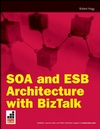 SOA and ESB Architecture with BizTalk (047027011X) cover image