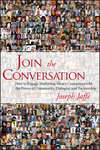 Join the Conversation: How to Engage Marketing-Weary Consumers with the Power of Community, Dialogue, and Partnership (0470137320) cover image