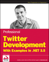 Professional Twitter Development: With Examples in .NET 3.5 (0470531320) cover image